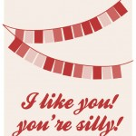 """I like you! you're silly!"" FREE printable artwork"