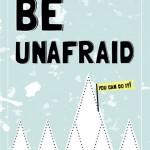 Be Unafraid – FREE printable artwork!