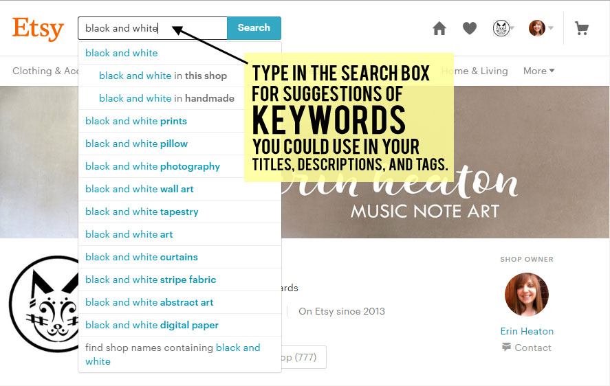 Use Etsy search bar to get keyword suggestions to use in your titles, descriptions, and tags