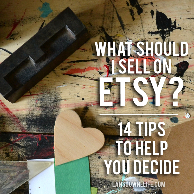 what should i sell on etsy 14 tips to help you decide