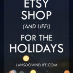 How to prep your Etsy shop (and life!) for the holidays